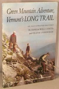 image of Green Mountain Adventure, Vermont's Long Trail; An Illustrated History.