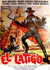 El Látigo. Con Juan Miranda, Gustavo Rojo, Yolanda Ochoa, Mário Almada. (Cartel de la película)