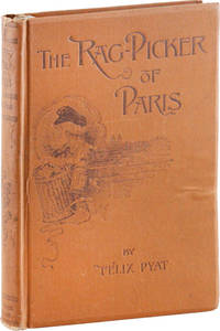 The Rag-Picker of Paris. Translated from the French by Benj. R. Tucker