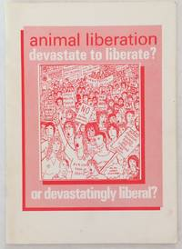 Animal liberation: Devastate to liberate? Or devastatingly liberal