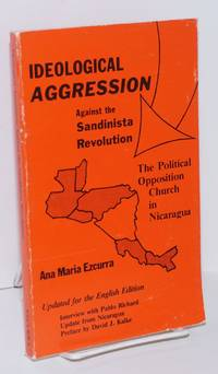 Ideological aggression against the Sandinista revolution. The policial opposition church in Nicaragua.  Translated by Elice Higginbotham and Bayard Faithfull, edited by Linda Unger and David J. Kalke