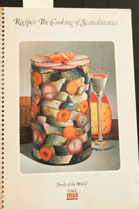 image of Recipes: The Cooking Of Scandinavia: Foods Of The World Series