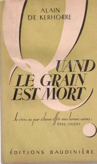 Quand le grain est mort by Kerhorre Alain De - 1947 - from Le Grand Chene (SKU: 27661)