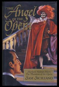 The Angel of the Opera: Sherlock Holmes Meets the Phantom of the Opera