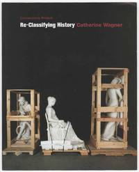 Re-Classifying History: Catherine Wagner