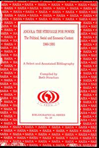 ANGOLA : THE STRUGGLE FOR POWER.  a Select and Annotated Bibliography. 1980 - 1993