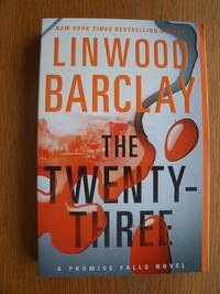 The Twenty-Three by  Linwood Barclay - Paperback - First Tradepaper Edition first printing - 2016 - from Scene of the Crime Books, IOBA (SKU: biblio16341)