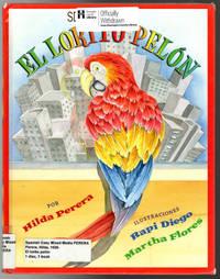 El lorito pelon/The Featherless Parrot (English and Spanish Edition)