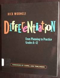 Differentiation: From Planning to Practice, Grades 6-12