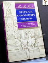 Mrs McKee's Royal Cookery Book by Mrs. McKee - 1968