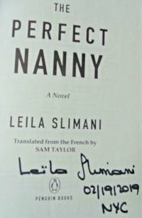 THE PERFECT NANNY (SIGNED, DATED & NYC) by Leila Slimani - Paperback - Signed First Edition - Jan 9, 2018 - from Charm City Books (SKU: BS12554)