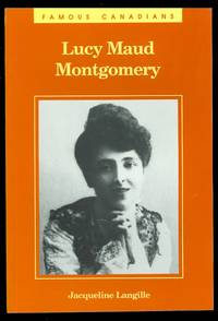 image of LUCY MAUD MONTGOMERY.  FAMOUS CANADIAN SERIES.