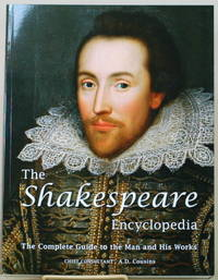 THE SHAKESPEARE ENCYCLOPEDIA The Complete Guide to the Man and His Works