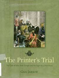 The Printer\'s Trial The Case of John Peter Zenger and the Fight for a Free Press