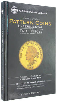 United States Pattern Coins: Experimental and Trial Pieces: America's Rarest Coins