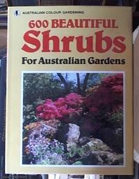 600 Beautiful Shrubs for Australian Gardens