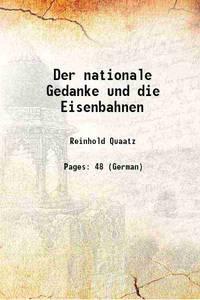 Der nationale Gedanke und die Eisenbahnen 1911 [Hardcover]