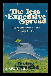 The Less Expensive Spread; the Delights & Dilemmas of Weekend Cowboy. Illus. by Roy McKie by  Irving (1920-1981) Townsend - First Edition - 1971 - from MW Books Ltd. and Biblio.com