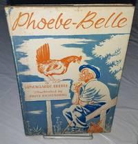 PHOEBE-BELLE by Eberle, Irmengarde - 1941