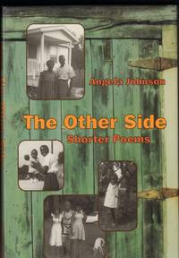 THE OTHER SIDE SHORTER POEMS. by  Angela Johnson - First Edition - from Windy Hill Books (SKU: 06315)