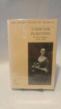 A TIME FOR PLANTING: The First Migration, 1654-1820.; JUDAICA