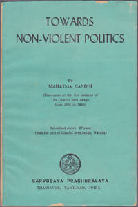 Towards Non-Violent Politics and the Relation of Constructive Work to Ahimsa