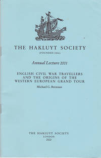 English Civil War Travellers and the Origins of the Western European Grand Tour (Hakluyt Society Annual Lecture, 2001)