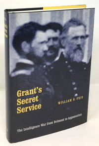 image of Grant's Secret Service: The Intelligence War from Belmont to Appomattox