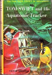 Tom Swift and His Aquatomic Tracker (Series: Tom Swift 23.) by  Victor (House pseudonym used by Jim Lawrence.) Appleton II - First Edition - from Grant Thiessen / BookIT Inc. and Biblio.com