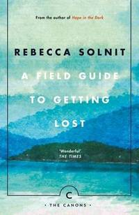 image of A Field Guide To Getting Lost (Canons)