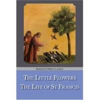 The Little Flowers / The Life of St. Francis by  St. and Brother Ugolino Bonaventure - Paperback - First Edition - 2006 - from Ravenswood Books and Biblio.co.uk