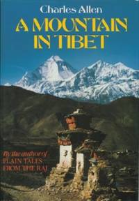 image of Mountain in Tibet: The Search for Mount Kailas and the Sources of the Great River of Asia