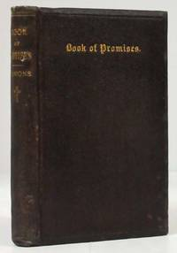 THE BOOK OF PROMISES : OR, THE UNIVERSALIST'S DAILY POCKET COMPANION,  BEING A COLLECTION OF SCRIPTURE PROMISES Arranged under Their Proper Heads by  S. Bulfinch Emmons - First Edition - 1840 - from Nick Bikoff, Bookseller and Biblio.com