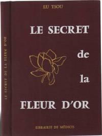 Le secret de la fleur d'or (suivi du livre de la conscience et la vie)