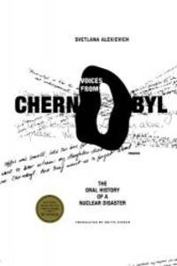 Voices from Chernobyl: The Oral History of a Nuclear Disaster by Svetlana Alexievich - Paperback - 2006-02-09 - from Books Express (SKU: 0312425848n)