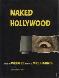 NAKED HOLLYWOOD.; Text by Mel Harris