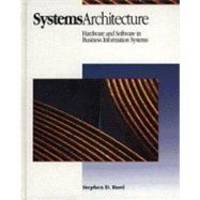 image of Systems Architecture: Hardware and Software in Business Information Systems