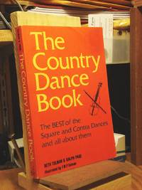 The Country Dance Book: The Best of the Early Contras and Squares, Their History, Lore, Callers, Tunes and Joyful Instructions