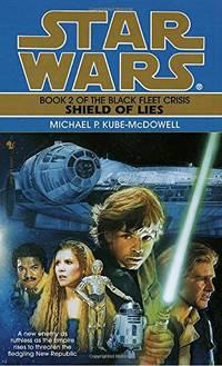 Star Wars: Black Fleet Trilogy - Shield of Lies: Book 2 by Kube-McDowell, Michael P