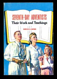 image of Seventh-Day Adventists: Their Work and Teachings