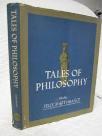 Tales of philosophy by Felix Marti-Ibanez - Hardcover - 1967 - from Bill's Books (SKU: 161)