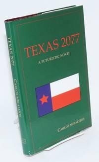 Texas 2077; a futuristic novel