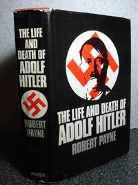 The Life and Death of Adolf Hitler by  Robert Payne - Hardcover - 1973 - from Hammonds Books  (SKU: 110096)