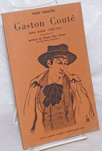 Gaston Couté: poète maudit (1880-1911) by  Roger; preface by Pierre Mac Orlan Monclin - 1962 - from Bolerium Books Inc., ABAA/ILAB (SKU: 257860)