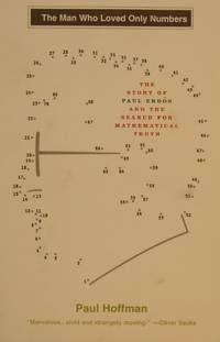 The Man Who Loved Only Numbers: The Story of Paul Erdos and the Search for  Mathematical Truth