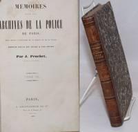 image of Memoires tires des archives de la police de Paris, pour servir a l'histoire de la moral et de la police, depuis Louis XIV jusqu'a no jours. Tome III. [odd volume]