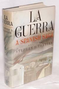 La guerra; a Spanish saga by  Stephen D Frances - Hardcover - 1970 - from Bolerium Books Inc., ABAA/ILAB and Biblio.co.uk