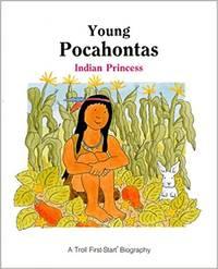 Young Pocahontas : Indian Princess (First-Start Biography)