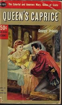 QUEEN'S CAPRICE A Novel of Mary, Queen of Scots