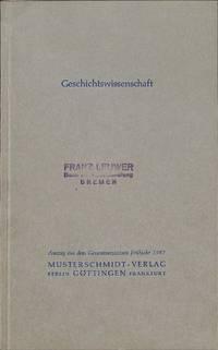 Geschichtswissenschaft Und Politik. Auszug Aus Dem Gesamtverzeichnis  Frühjahr 1957